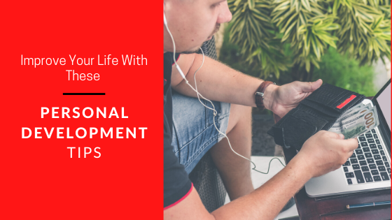 Improve Your Life With These Personal Development Tips