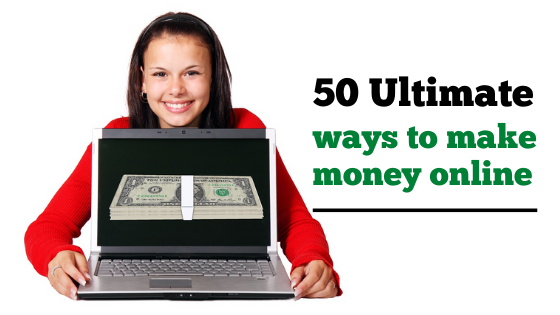 50 Ultimate ways to make money online