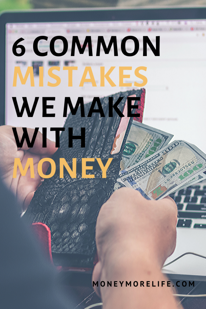 6 common mistakes we make with money