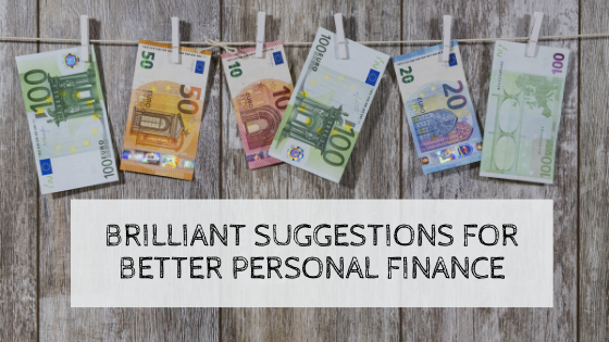 Brilliant Suggestions For Better Personal Finance