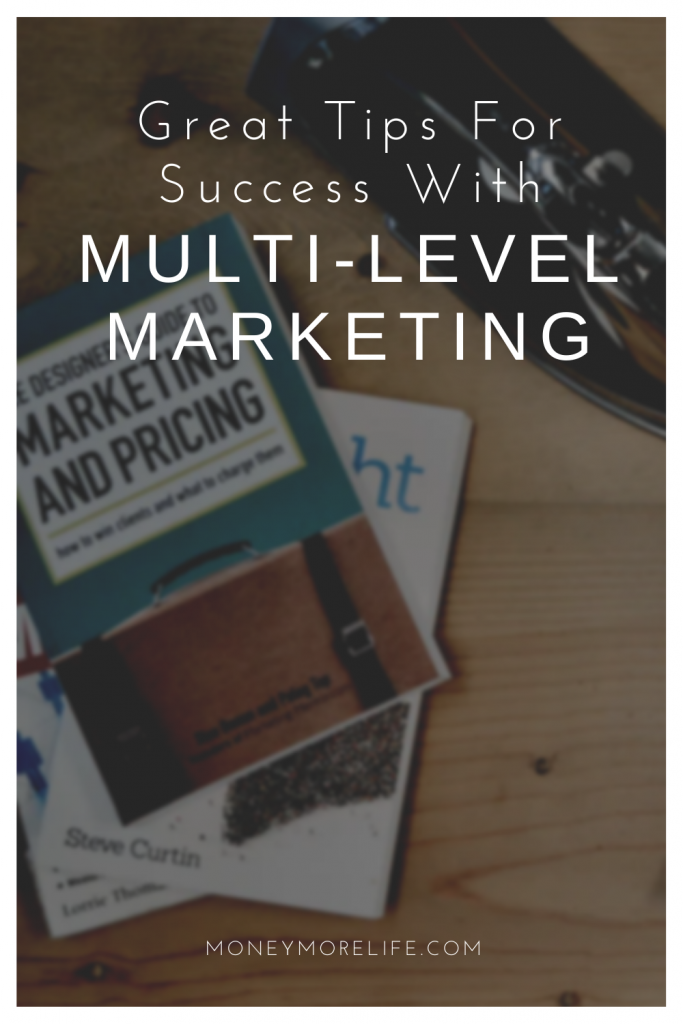 Great Tips For Success With Multi-Level Marketing