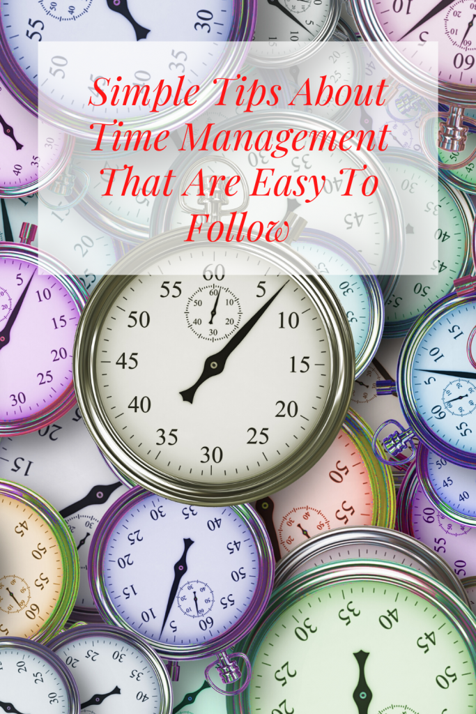 Simple Tips About Time Management That Are Easy To Follow