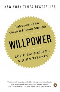 Willpower: Rediscovering the Greatest Human Strength & personal development.
