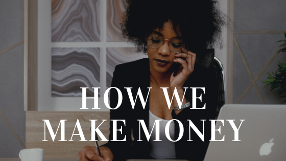 How We Make Money