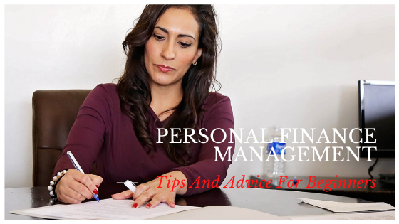Personal Finance Management Tips And Advice For Beginners